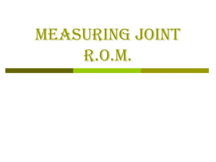 measuring joint r o m n.