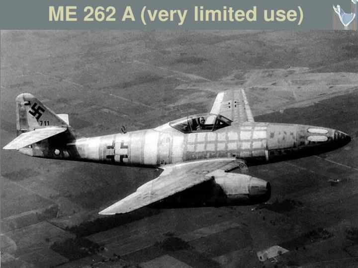ME 262 A (very limited use)