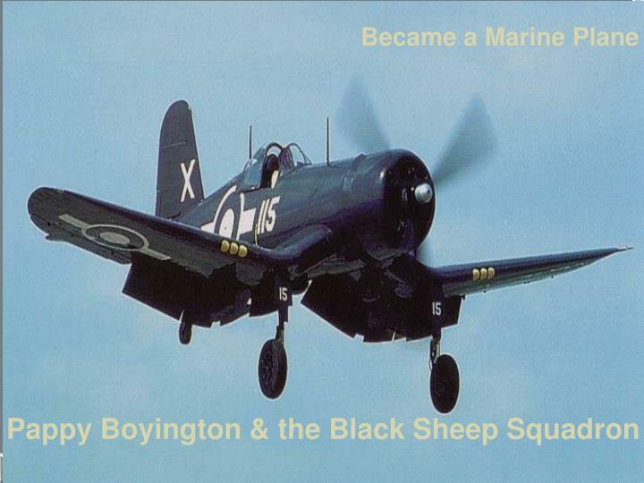 Became a Marine Plane