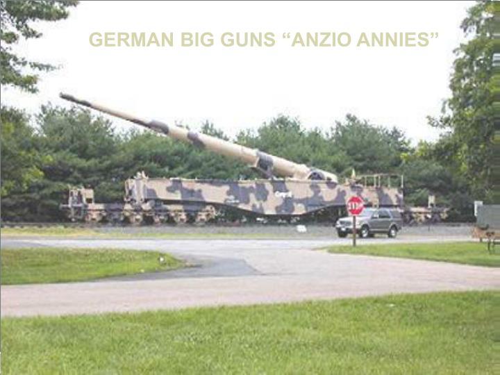 """GERMAN BIG GUNS """"ANZIO ANNIES"""""""