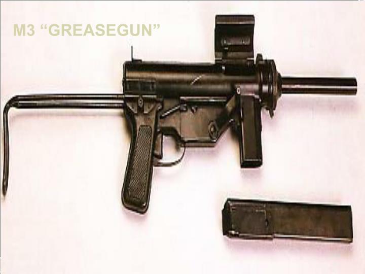 "M3 ""GREASEGUN"""