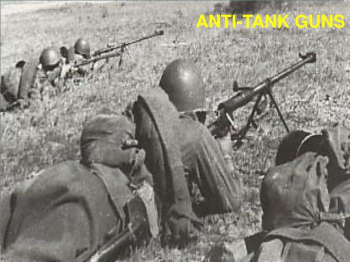 ANTI-TANK GUNS