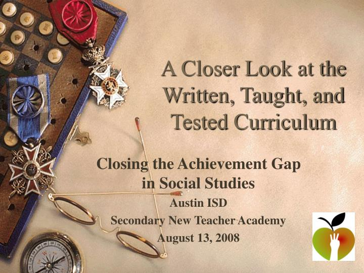 a closer look at the written taught and tested curriculum n.