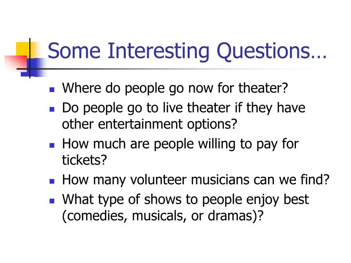 Some Interesting Questions…