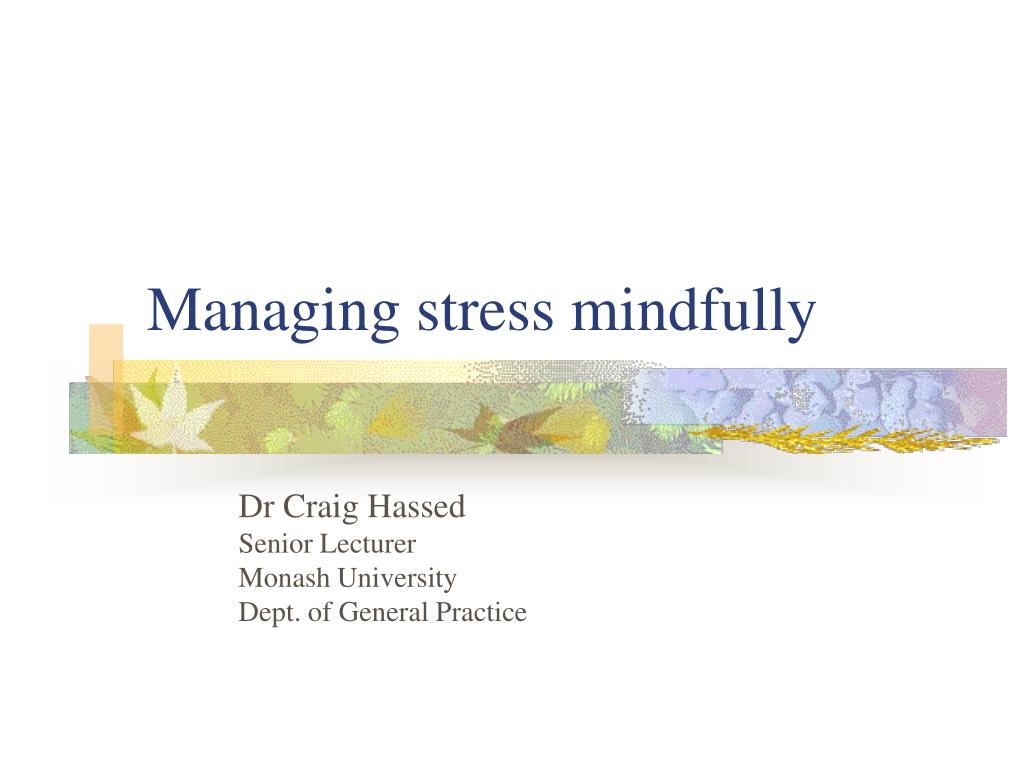 managing stress mindfully l.