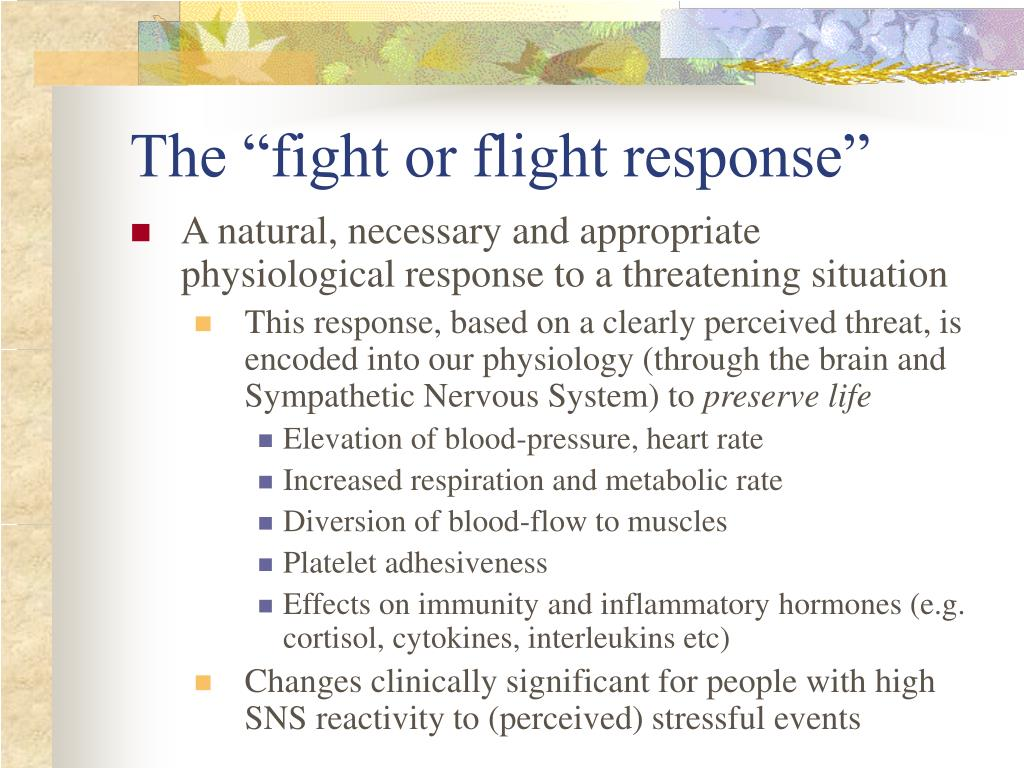 "The ""fight or flight response"""