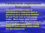 carbohydrate requirements from cereals