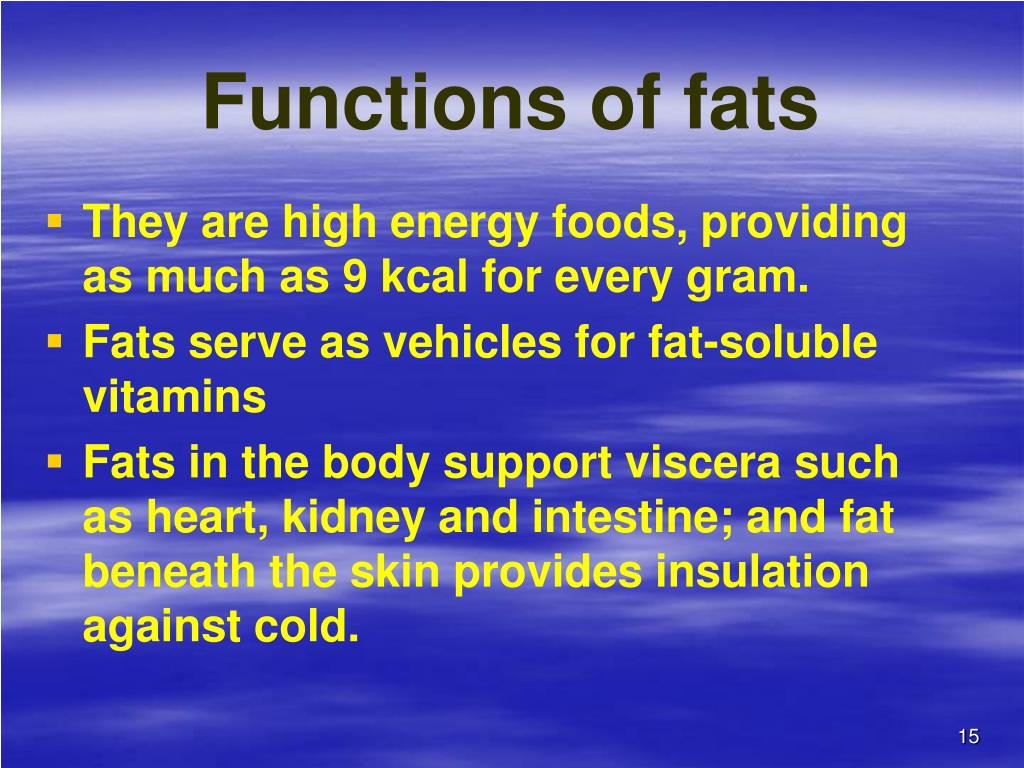 Functions of fats