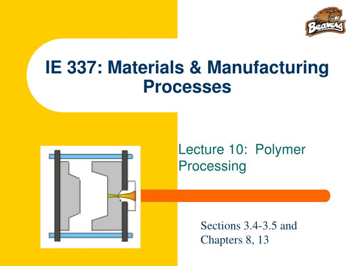 ie 337 materials manufacturing processes n.