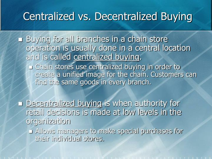 centralize vs decentralize purchasing Leveraging centralized purchasing for customer benefits tweet the inherent challenges on the supplier side coupled with the need for a cost effective procurement model poses major challenges for the procurement team in meeting their targets.