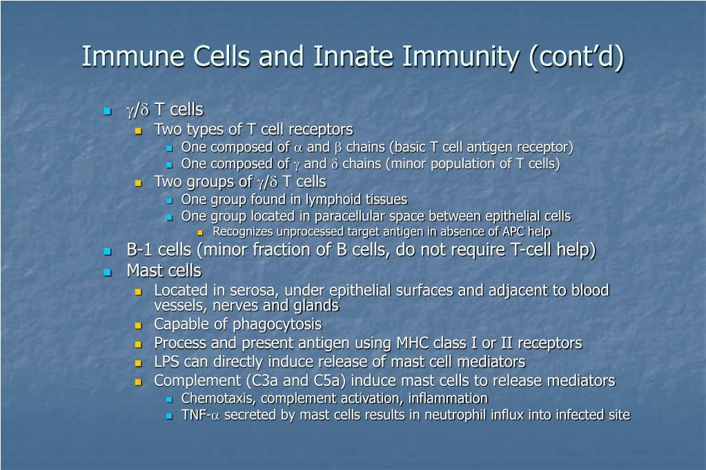 Immune Cells and Innate Immunity (cont'd)