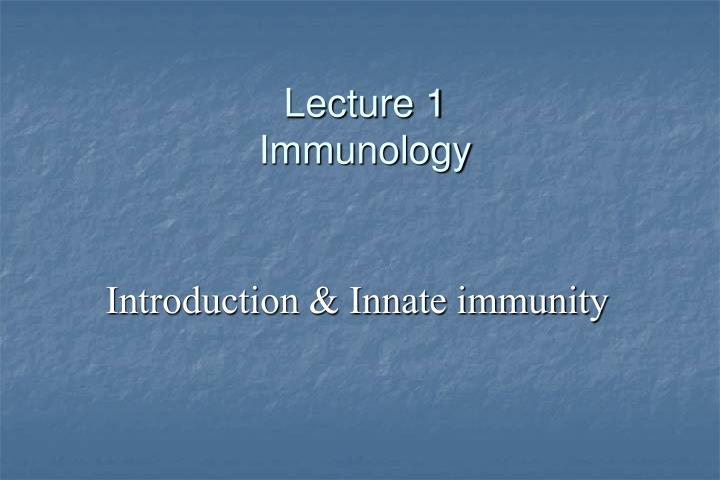 Lecture 1 immunology