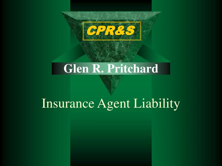 Glen r pritchard insurance agent liability