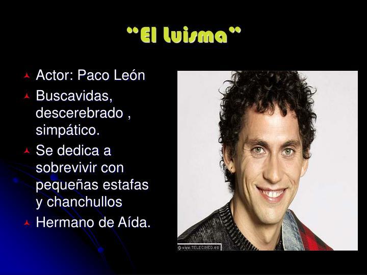 """""""El Luisma"""""""