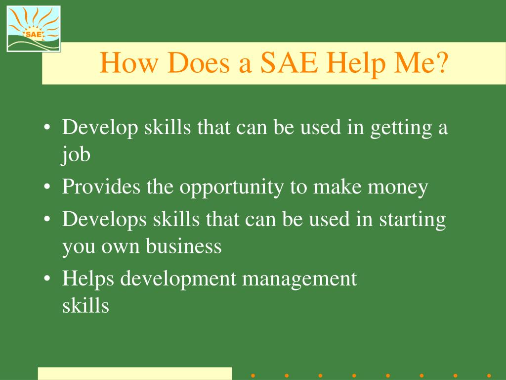 How Does a SAE Help Me?