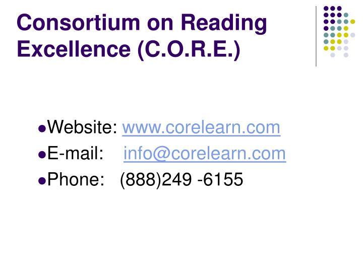 Consortium on Reading Excellence (C.O.R.E.)