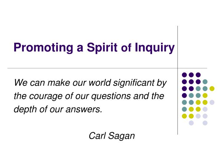 Promoting a spirit of inquiry
