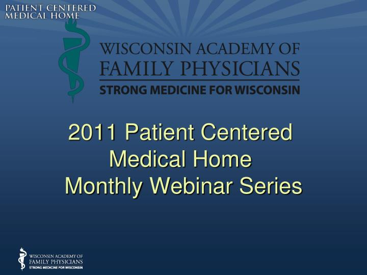 2011 patient centered medical home monthly webinar series n.