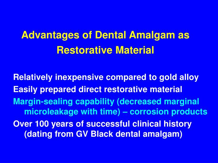 Advantages of dental amalgam as restorative material