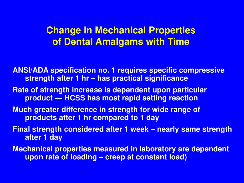 Change in Mechanical Properties of Dental Amalgams with Time