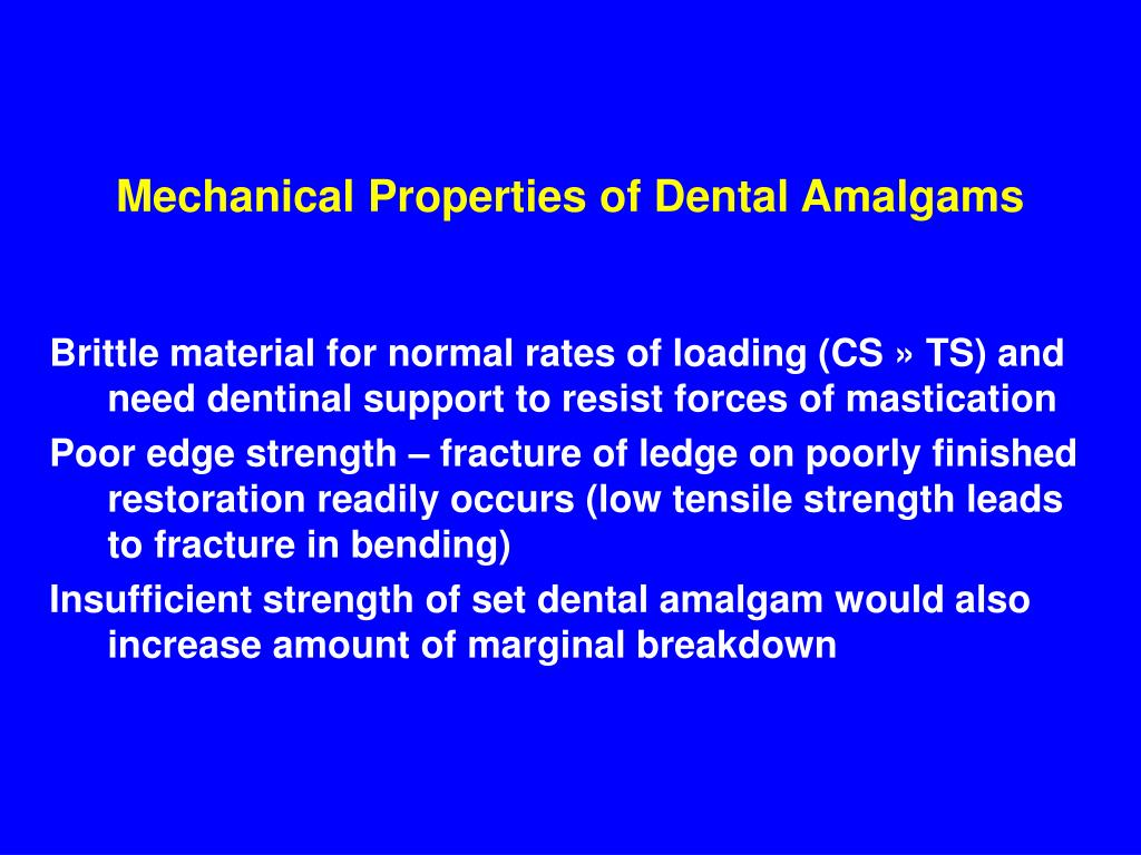 Mechanical Properties of Dental Amalgams