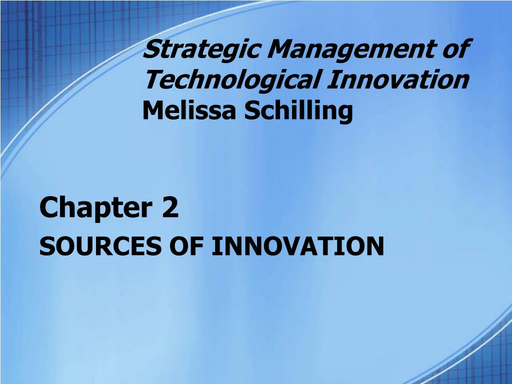 Ppt strategic management of technological innovation melissa.