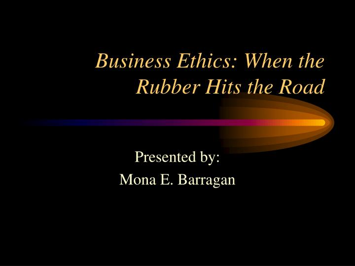 business ethics when the rubber hits the road n.