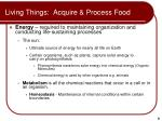 living things acquire process food
