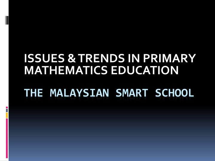 issues trends in primary mathematics education n.
