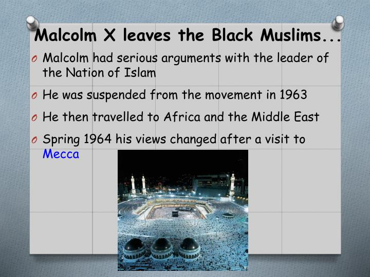 Malcolm X leaves the Black Muslims...