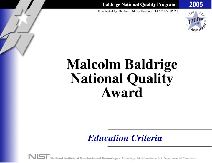 a description of the malcolm baldrige national quality awards 2015-1-16  malcolm baldrige national quality award  a carefully considered description of key  10 steps to a baldrige award application  of qp.