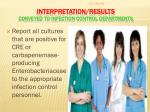 interpretation results conveyed to infection control departments