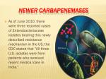 newer carbapenemases