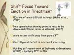 shift focus toward emotion in treatment