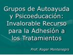grupos de autoayuda y psicoeducaci n invalorable recurso para la adhesi n a los tratamientos