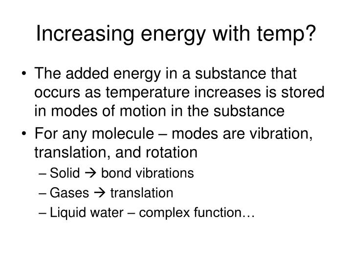 Increasing energy with temp