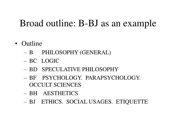 Broad outline: B-BJ as an example