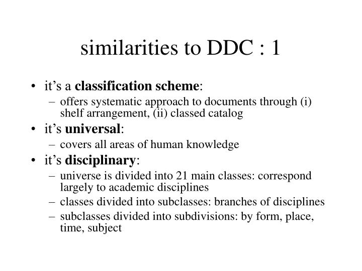 similarities to DDC : 1