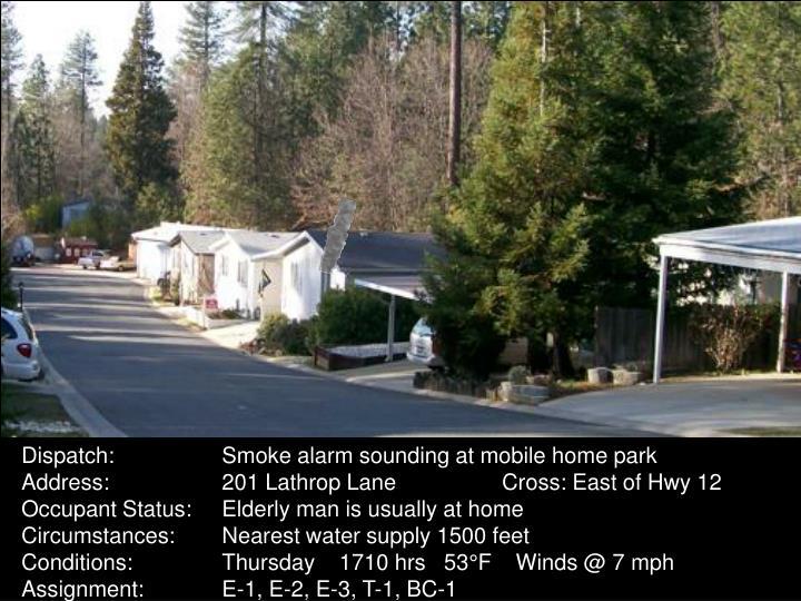 Dispatch:Smoke alarm sounding at mobile home park