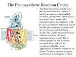 the photosynthetic reaction center