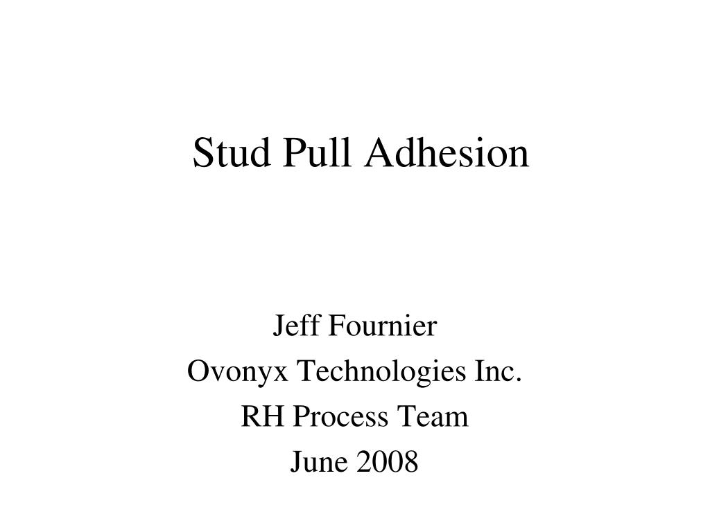 Stud Pull Adhesion