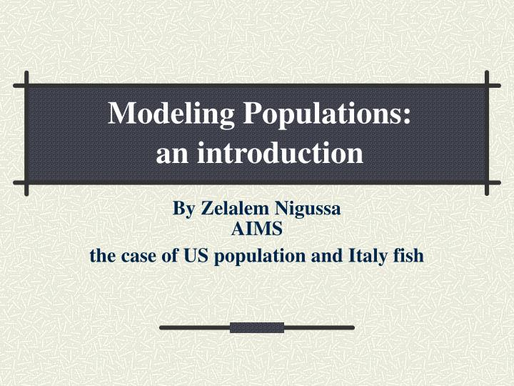 by zelalem nigussa aims the case of us population and italy fish n.