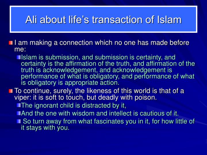Ali about life's transaction of Islam