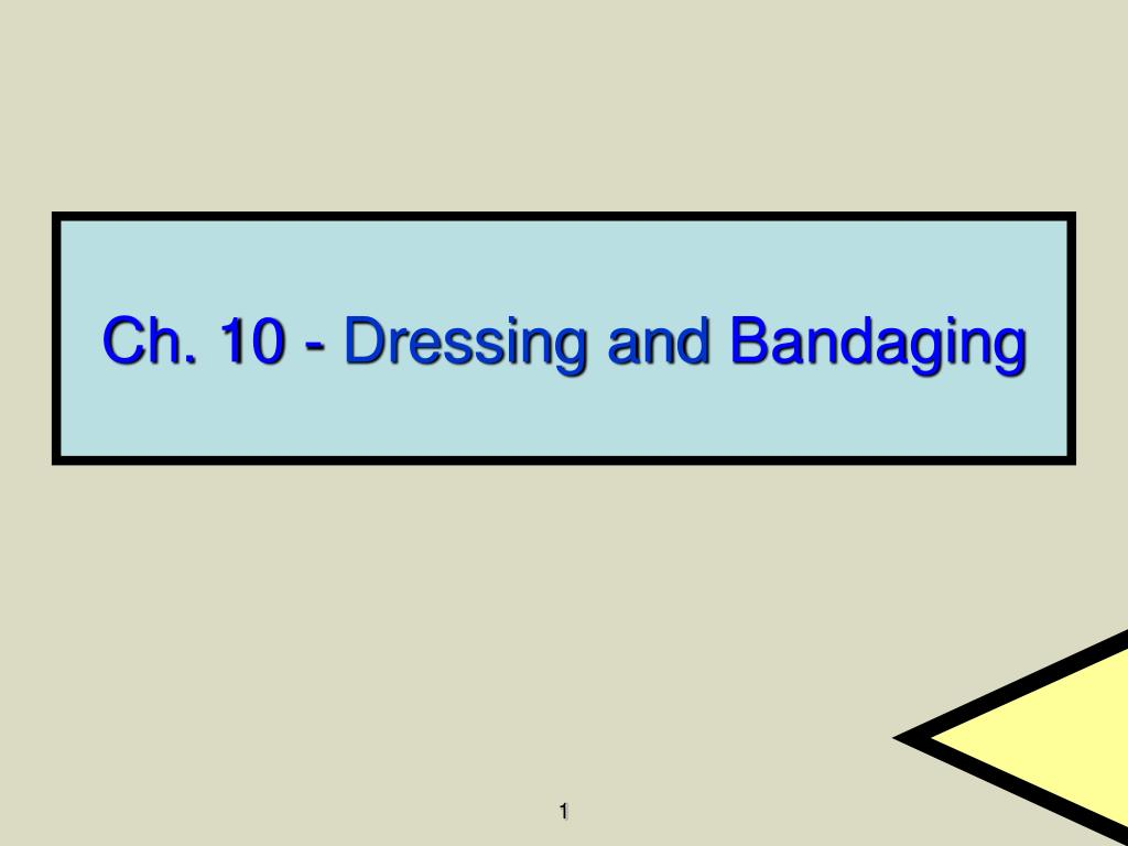 ch 10 dressing and bandaging l.