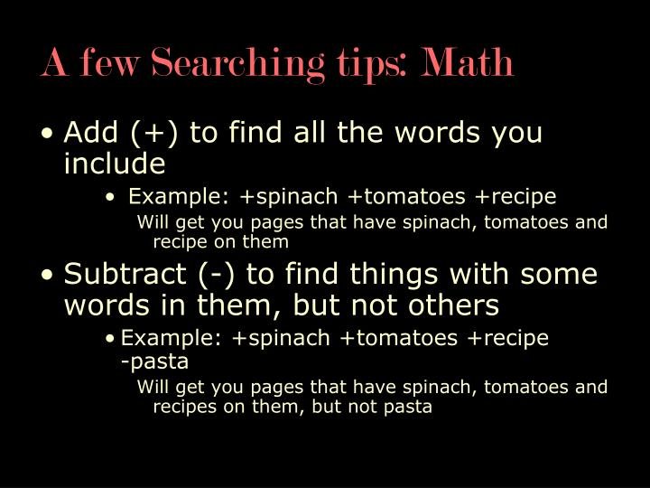 A few Searching tips: Math