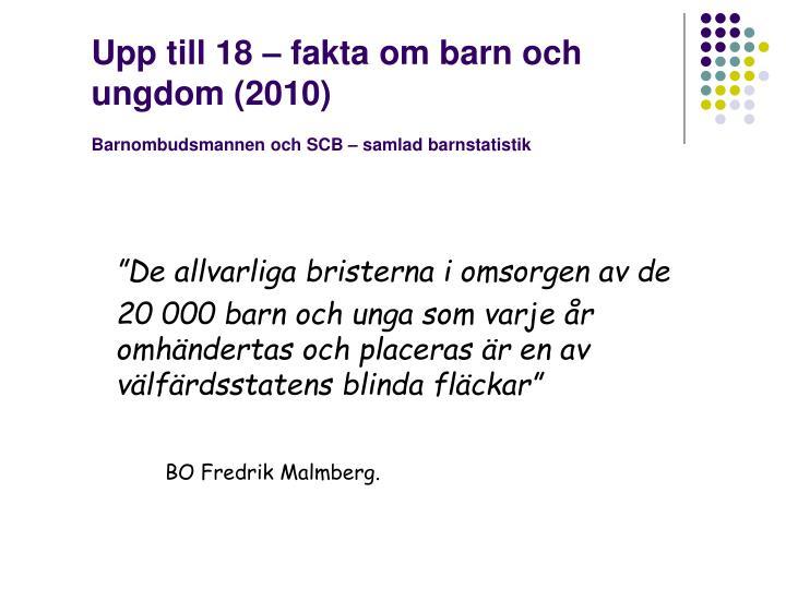 Upp till 18 – fakta om barn och ungdom (2010)