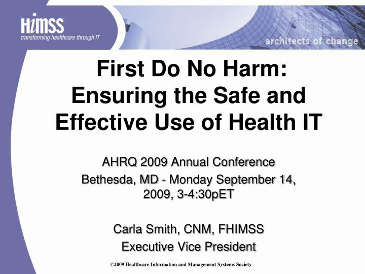 First do no harm ensuring the safe and effective use of health it