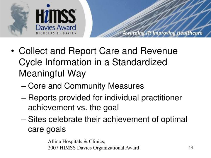 Collect and Report Care and Revenue Cycle Information in a Standardized Meaningful Way