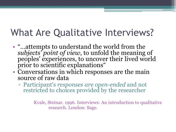 qualitative interview on traits of a Interviewing involves asking questions and getting answers from participants in a study interviewing has a variety of forms including: individual when conducting semi-structured or unstructured interviews, the interviewer develops a 'loose' guide, with general questions designed to open up.