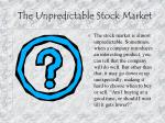 the unpredictable stock market
